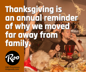 Thanksgiving is an annual reminder of why we moved far away from family.
