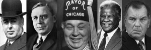 Chicago Mayors: Thompson, Cermak, Daley, Washington, Daley