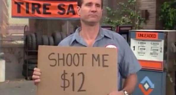 Al Bundy, Shoot me, $12